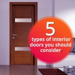 5 Types of Interior Doors You Should Consider