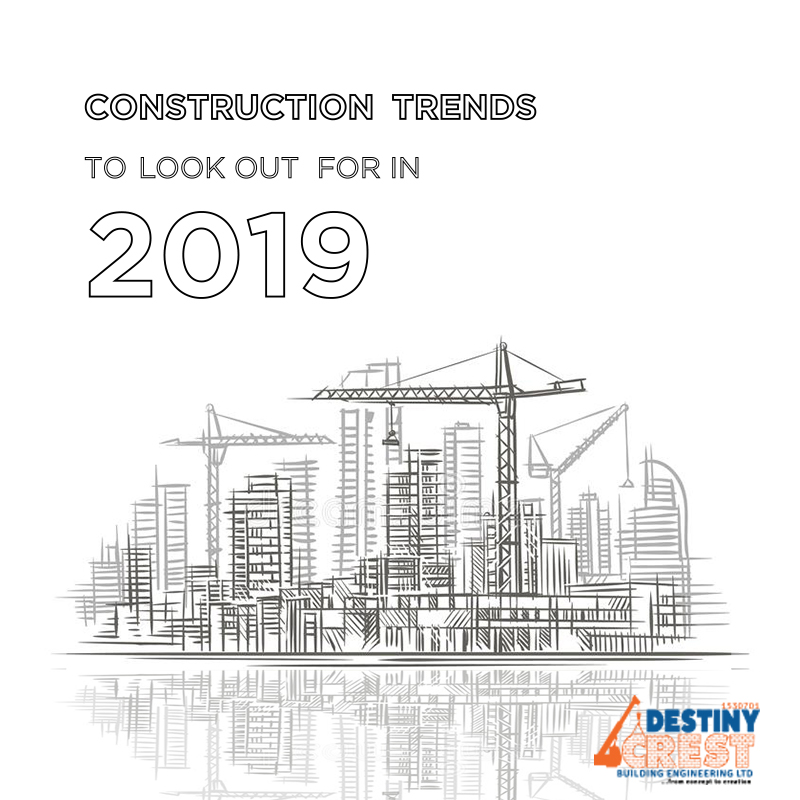 7 Construction Trends To Look Out For in 2019